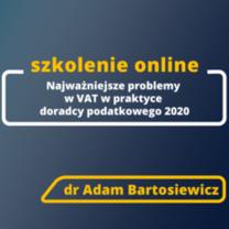 """Szkolenie online """"Najważniejsze problemy w VAT w praktyce doradcy podatkowego 2020 r."""""""