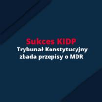 Sukces KIDP - Trybunał Konstytucyjny zajmie się wnioskiem doradców w sprawie MDR