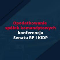 KIDP wspiera Senat w naprawieniu przepisów o podatku CIT dla spółek komandytowych